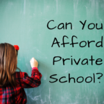 Can You Afford Private School?
