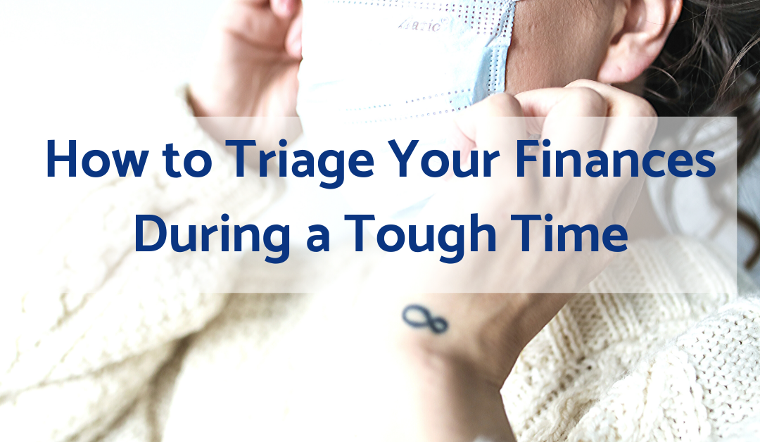How to Triage Your Finances During a Tough Time