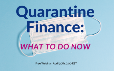 Quarantine Finance Webinar – What To Do Now