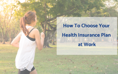 How to Choose Your New Health Insurance Plan at Work